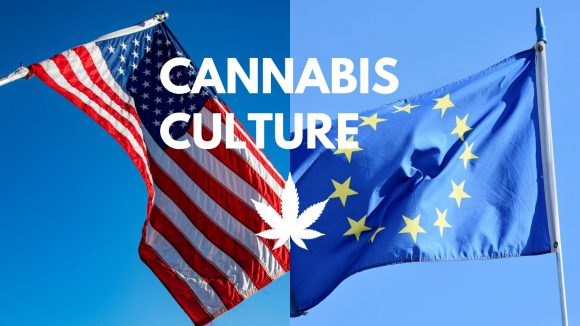 European vs American Cannabis Culture